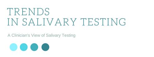 Trends in Salivary Testing